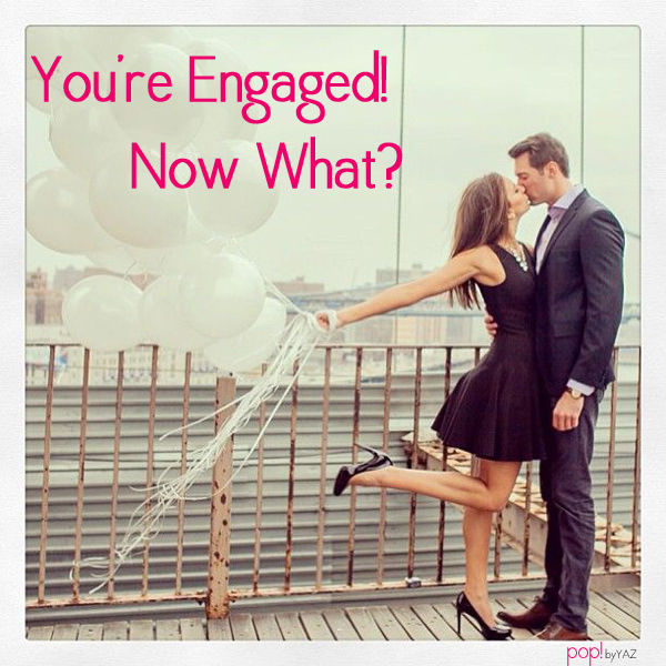 You're Engaged Now What